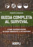 Guida completa al survival, come sopravvivere in ogni ambiente e situazione