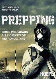 Prepping, come prepararsi alle catastrofi metropolitane