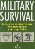 Military Survival (le tecniche di sopravvivenza delle forze speciali e dei corpi d'èlite)